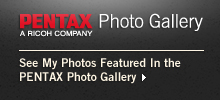 See my photos featured in the PENTAX Photogallery